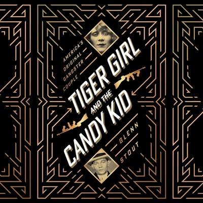 Tiger Girl and the Candy Kid Lib/E: America's Original Gangster Couple Cover Image