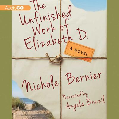 The Unfinished Work of Elizabeth D. Lib/E Cover Image