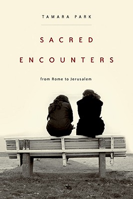 Sacred Encounters from Rome to Jerusalem Cover