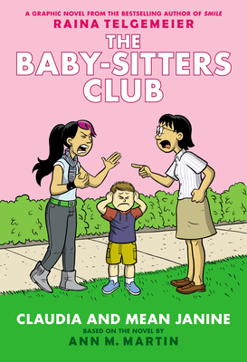 Claudia and Mean Janine (The Baby-Sitters Club Graphic Novel #4): A Graphix Book: Full-Color Edition Cover Image