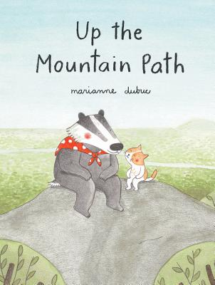 Up in the Mountain Path by Marianne Dubuc