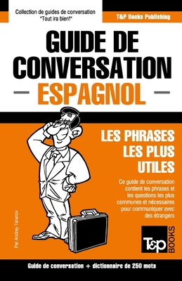 Guide de conversation Français-Espagnol et mini dictionnaire de 250 mots (French Collection #105) Cover Image