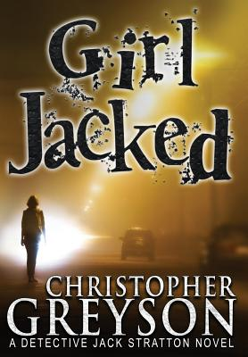 Girl Jacked (Jack Stratton Detective #2) Cover Image