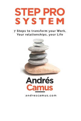 Step Pro System: 7-Steps to transform your Work, your Relationships, your Life Cover Image