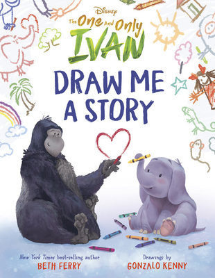 Disney The One and Only Ivan: Draw Me a Story Cover Image