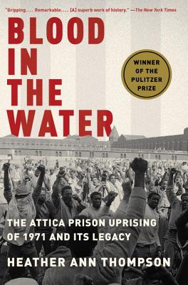 Blood in the Water: The Attica Prison Uprising of 1971 and Its Legacy Cover Image