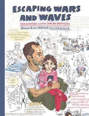 Escaping Wars and Waves: Encounters with Syrian Refugees (Graphic Medicine #12) Cover Image
