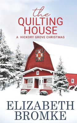 The Quilting House, A Hickory Grove Christmas Cover Image