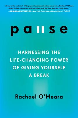 Pause: Harnessing the Life-Changing Power of Giving Yourself a Break Cover Image