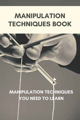 Manipulation Techniques Book: Manipulation Techniques You Need To Learn: Dark Psychology Pdf Download Cover Image