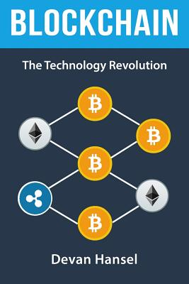 Blockchain: The Technology Revolution behind Bitcoin and Cryptocurrency Cover Image