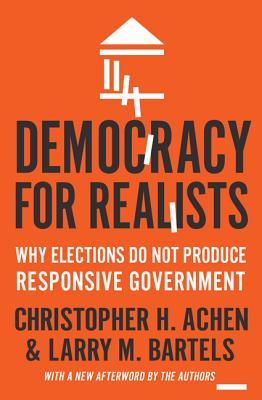 Democracy for Realists: Why Elections Do Not Produce Responsive Government Cover Image