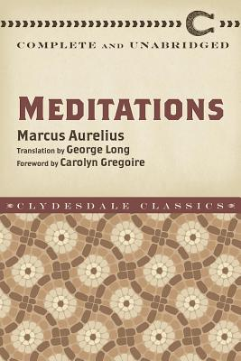 Meditations: Complete and Unabridged (Clydesdale Classics) Cover Image