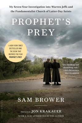 Prophet's Prey: My Seven-Year Investigation Into Warren Jeffs and the Fundamentalist Church of Latter-Day Saints Cover Image