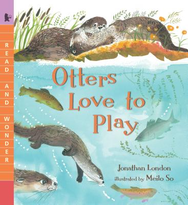 Otters Love to Play (Read and Wonder) Cover Image