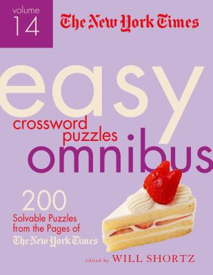 The New York Times Easy Crossword Puzzle Omnibus Volume 14: 200 Solvable Puzzles from the Pages of The New York Times Cover Image
