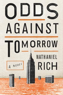 Odds Against Tomorrow, by Nathaniel Rich