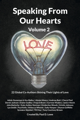 Speaking From Our Hearts Volume 2: 22 Global Co-Authors Shining Their Lights of Love Cover Image