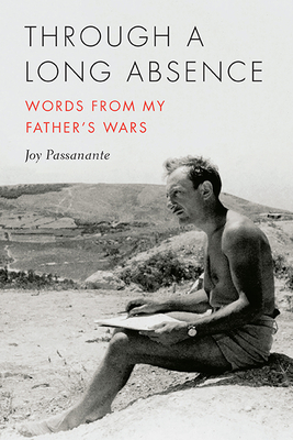 Through a Long Absence: Words from My Father's Wars (21st Century Essays) Cover Image