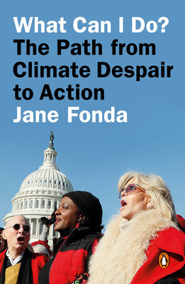 What Can I Do?: My Path from Climate Despair to Action Cover Image