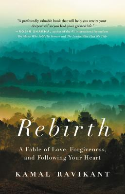 Rebirth: A Fable of Love, Forgiveness, and Following Your Heart Cover Image