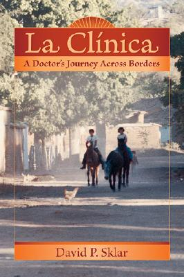 La Clinica: A Doctor's Journey Across Borders Cover Image