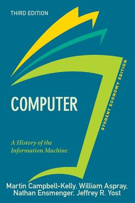Computer, Student Economy Edition: A History of the Information Machine Cover Image