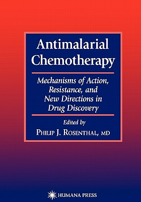 Antimalarial Chemotherapy: Mechanisms of Action, Resistance, and New Directions in Drug Discovery (Infectious Disease) Cover Image