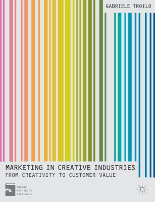 Marketing in Creative Industries: Value, Experience and Creativity Cover Image