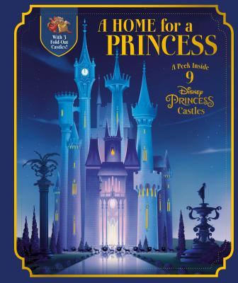 A Home for a Princess: A Peek Inside 9 Disney Princess Castles (Disney Princess) Cover Image