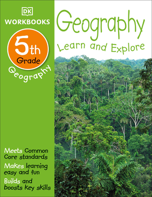 DK Workbooks: Geography, Fifth Grade: Learn and Explore Cover Image