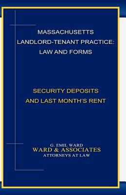 Massachusetts Landlord-Tenant Practice: Law and Forms: -Security Deposits and Last Month's Rent Cover Image
