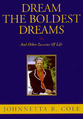 Dream the Boldest Dreams: And Other Lessons of Life Cover Image