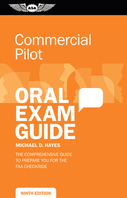Commercial Pilot Oral Exam Guide: The Comprehensive Guide to Prepare You for the FAA Checkride Cover Image