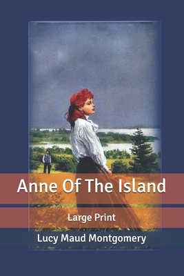 Anne Of The Island: Large Print Cover Image