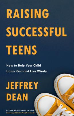 Raising Successful Teens: How to Help Your Child Honor God and Live Wisely Cover Image