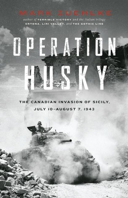 Operation Husky: The Canadian Invasion of Sicily, July 10--August 7, 1943 Cover Image