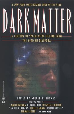 Dark Matter: A Century of Speculative Fiction from the African Diaspora Cover Image