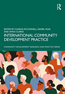 International Community Development Practice (Community Development Research and Practice) cover