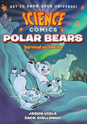 Science Comics: Polar Bears: Survival on the Ice Cover Image