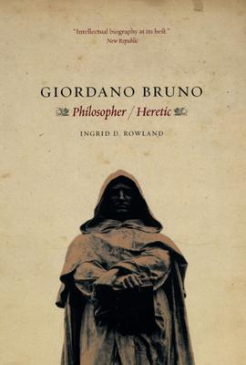 Giordano Bruno: Philosopher / Heretic Cover Image