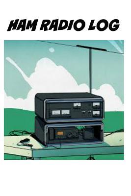 Ham Radio Log: Notebook Notepad Contact Book Cover Image
