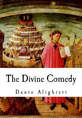 The Divine Comedy: The Vision of Hell, Purgatory, and Paradise (Dante) Cover Image