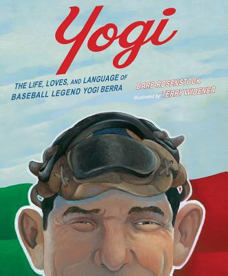 Yogi: The Life, Loves, and Language of Baseball Legend Yogi Berra Cover Image