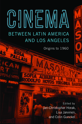Cinema between Latin America and Los Angeles: Origins to 1960 Cover Image