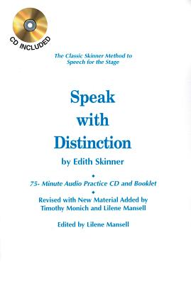 Speak with Distinction: The Classic Skinner Method to Speech for the Stage [With CD] Cover Image