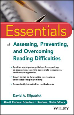 Essentials of Assessing, Preventing, and Overcoming Reading Difficulties (Essentials of Psychological Assessment) Cover Image