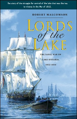 Lords of the Lake: The Naval War on Lake Ontario, 1812-1814 Cover Image