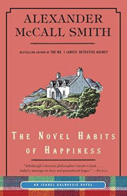 The Novel Habits of Happiness (Isabel Dalhousie Series #10) Cover Image