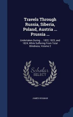 Cover for Travels Through Russia, Siberia, Poland, Austria ... Prussia ...